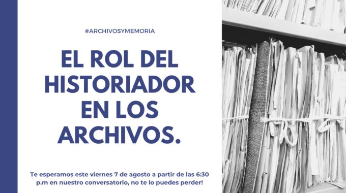 El Rol Del Historiador En Los Archivos.