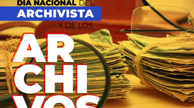 Día Nacional Del Archivista Y Los Archivos.